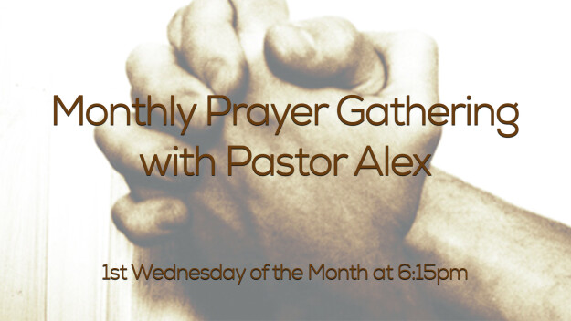 Monthly Wednesday Night Prayer Gathering with Pastor Alex