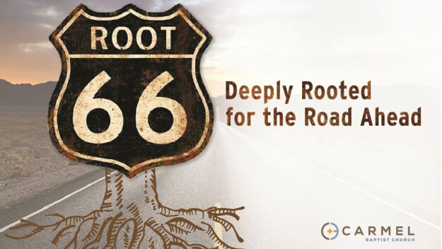 (SPRING FORWARD) Sermon Series: Root 66 - Deeply Rooted for the Road Ahead