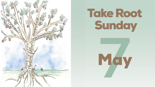 Take Root Sunday