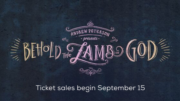 Behold the Lamb of God with Andrew Peterson - Tickets On Sale