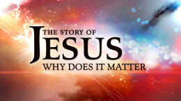 The Story of Jesus; Life