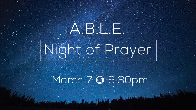Night of Prayer: A.B.L.E.