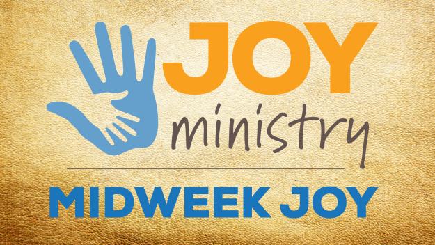 Midweek JOY
