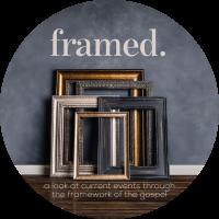 Framed.