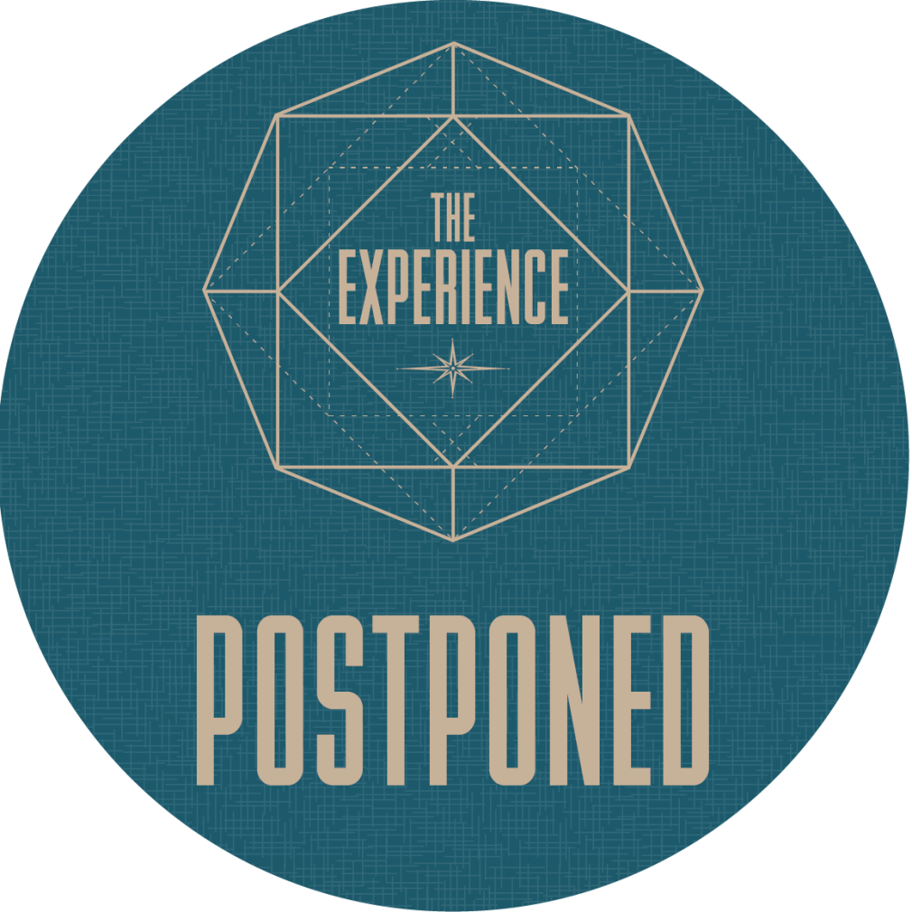 POSTPONED: The Experience