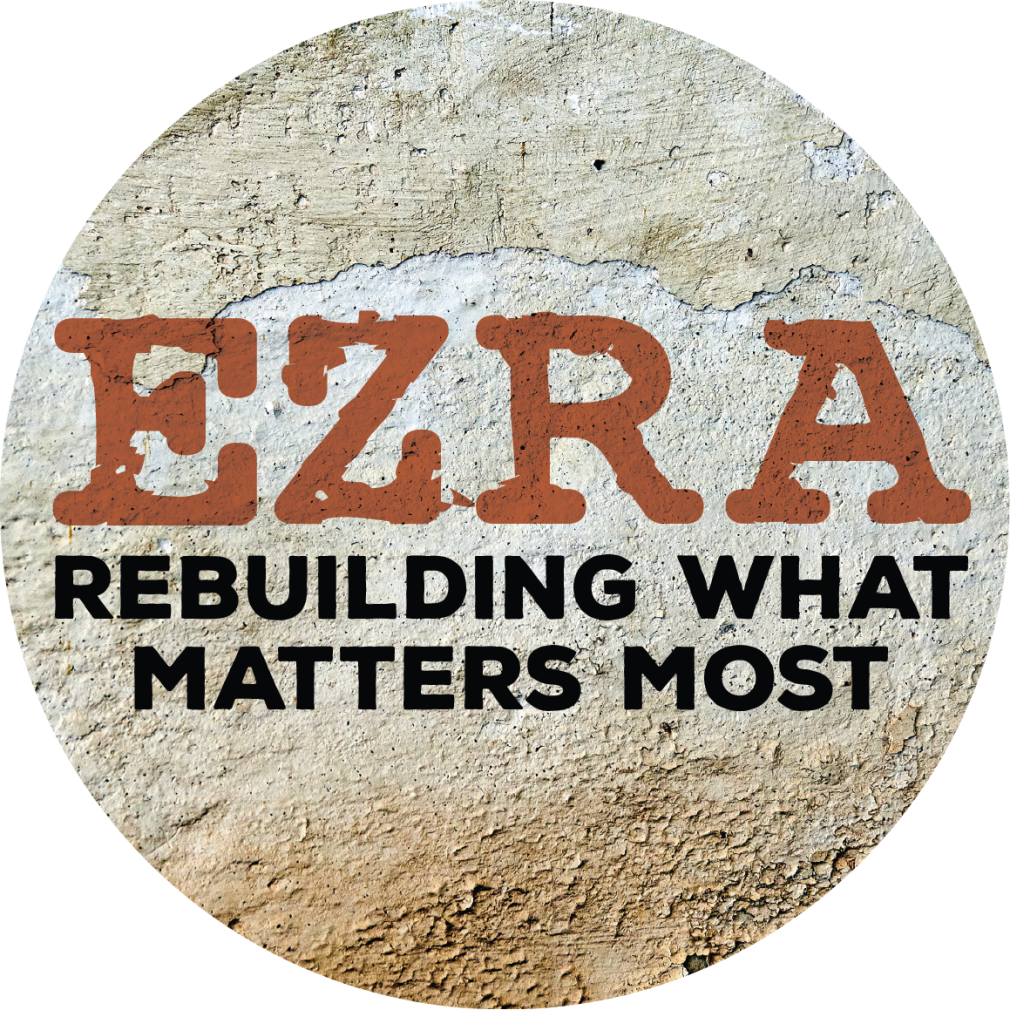 Ezra: Rebuilding What Matters Most
