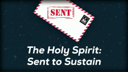 The Holy Spirit: Sent to Sustain