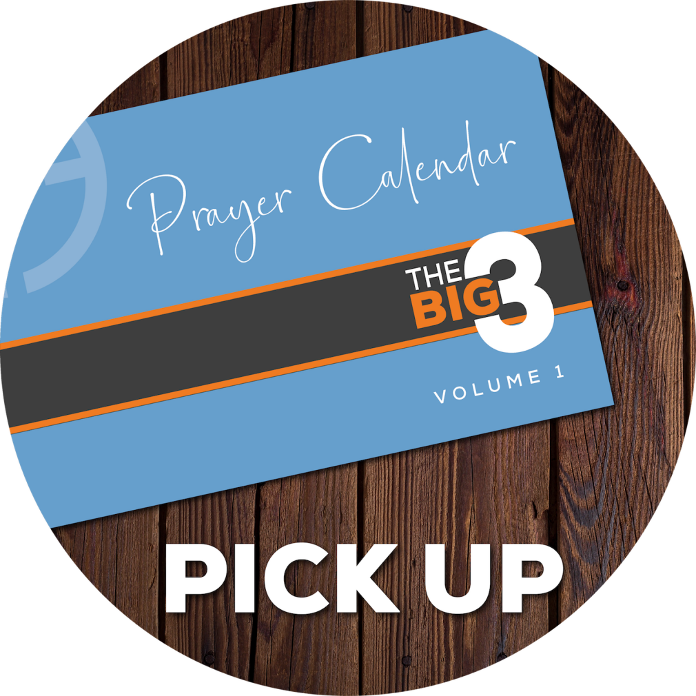 Big 3 Prayer Calendar Pick Up