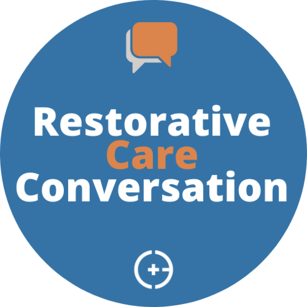 Restorative Care Conversation
