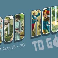 Good News To Go: A Study of Acts 13-28